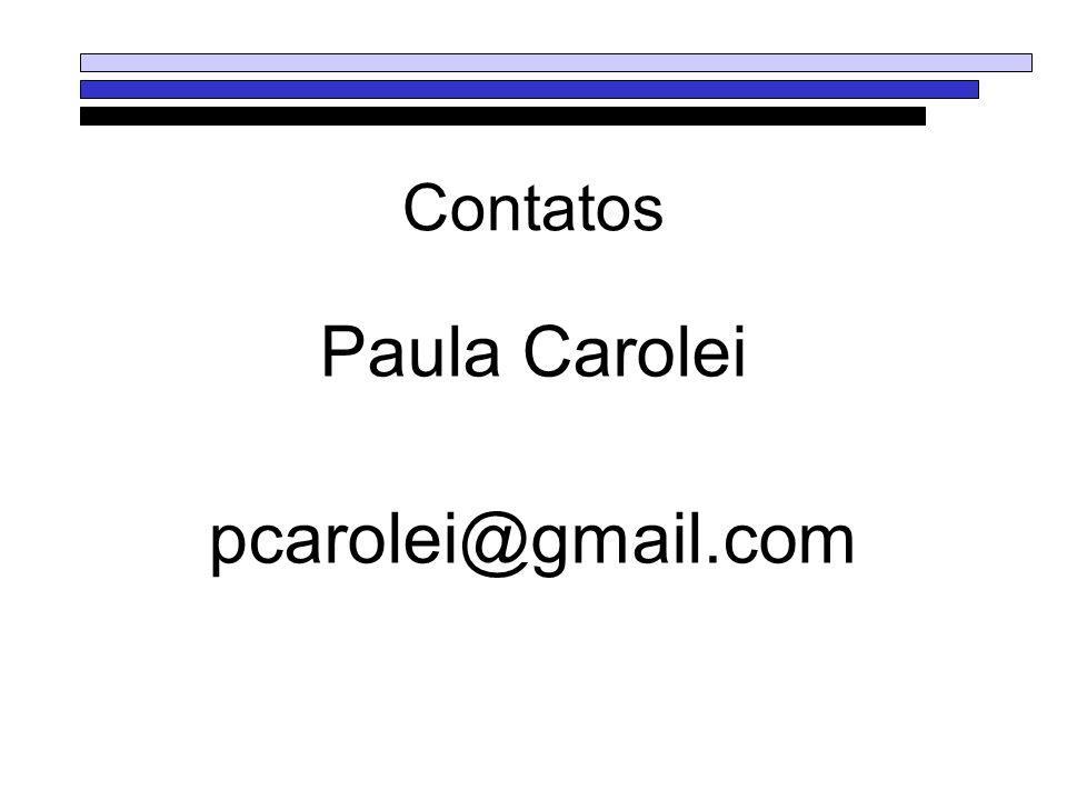 Contatos Paula Carolei pcarolei@gmail.com