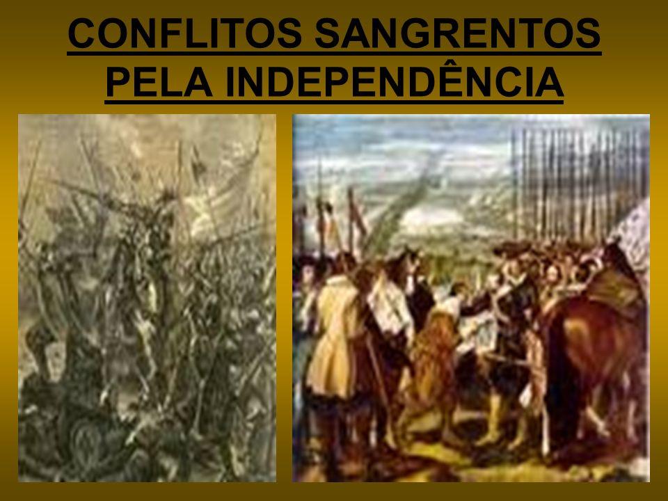 CONFLITOS SANGRENTOS PELA INDEPENDÊNCIA