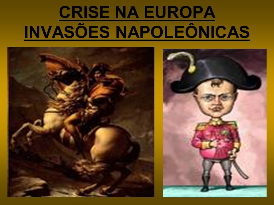 CRISE NA EUROPA INVASÕES NAPOLEÔNICAS