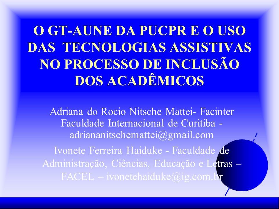 Relato de um estudo de caso realizado na PUCPR, no programa de atendimento inclusivo aos acadêmicos com necessidades educacionais especiais, por meio do GT-AUNE.