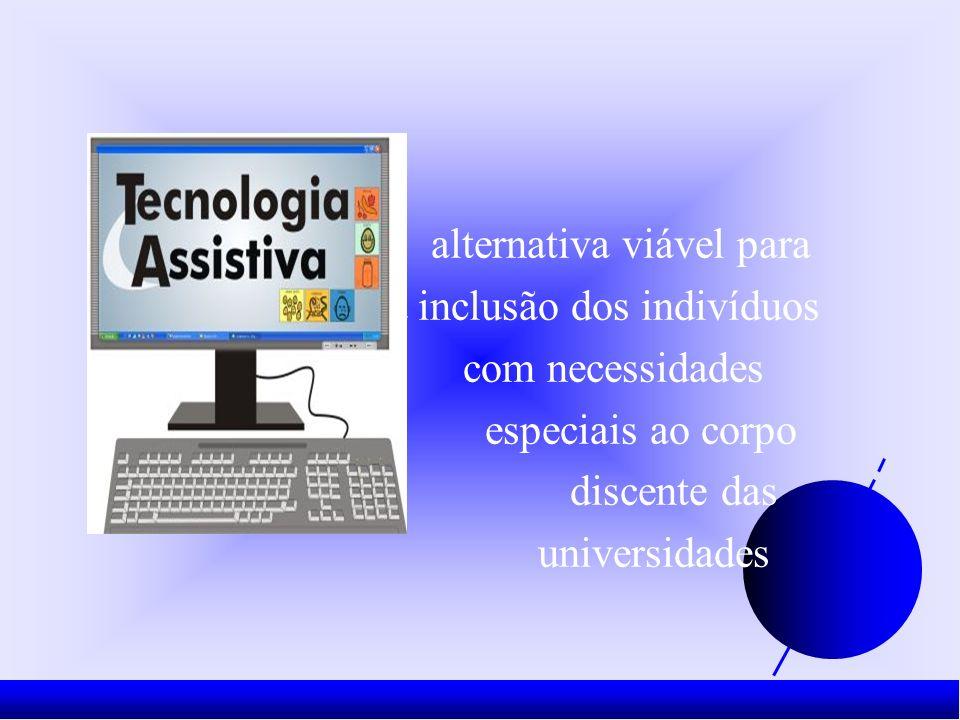 alternativa viável para a inclusão dos indivíduos com necessidades especiais ao corpo discente das universidades