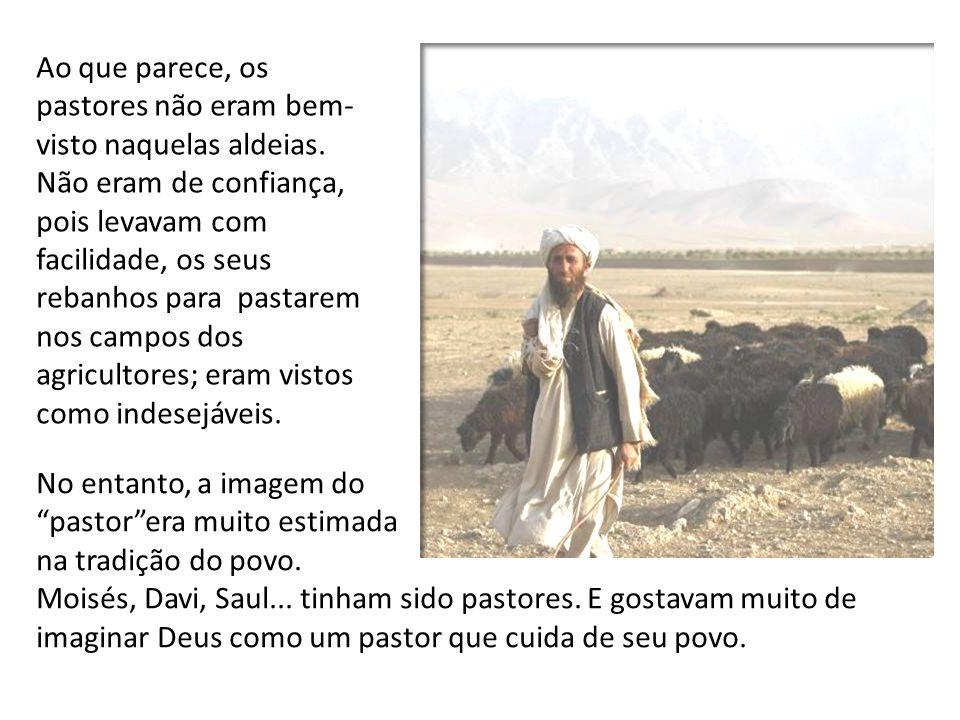 Ao que parece, os pastores não eram bem- visto naquelas aldeias. Não eram de confiança, pois levavam com facilidade, os seus rebanhos para pastarem no