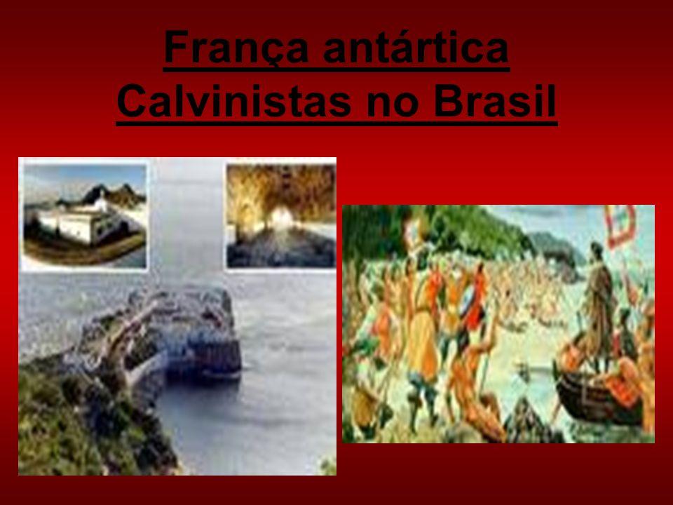 França antártica Calvinistas no Brasil