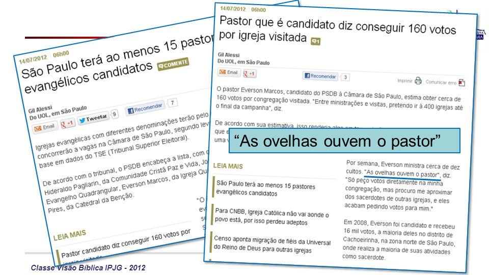 Classe Visão Bíblica IPJG - 2012 As ovelhas ouvem o pastor