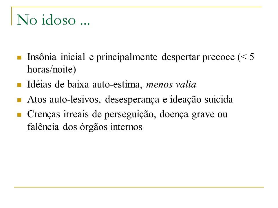 Outras condições que cursam com sintomas depressivos: Luto Ajustamento Depressão bipolar Distimia Distúrbio misto de ansiedade e depressão Transtorno disfórico pré-menstrual