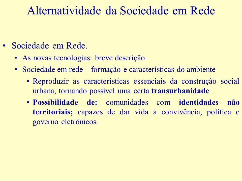 Alternatividade da Sociedade em Rede Sociedade em Rede.