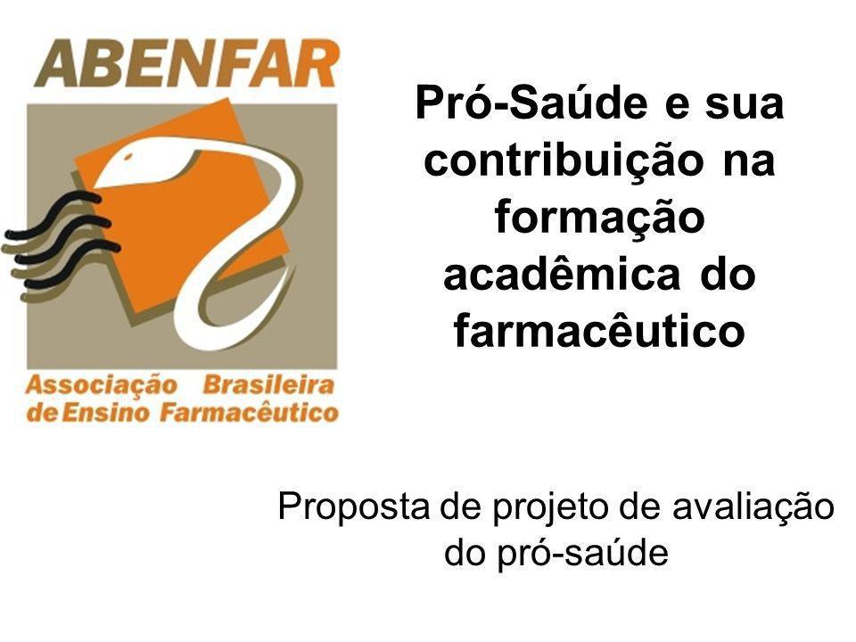 Pró-Saúde e sua contribuição na formação acadêmica do farmacêutico Proposta de projeto de avaliação do pró-saúde