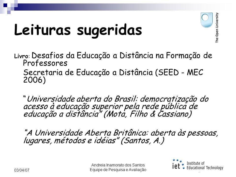 Andreia Inamorato dos Santos Equipe de Pesquisa e Avaliação 03/04/07 Reflexão... Sendo futurista.... Como você prevê o cenário da utilização de REAs n
