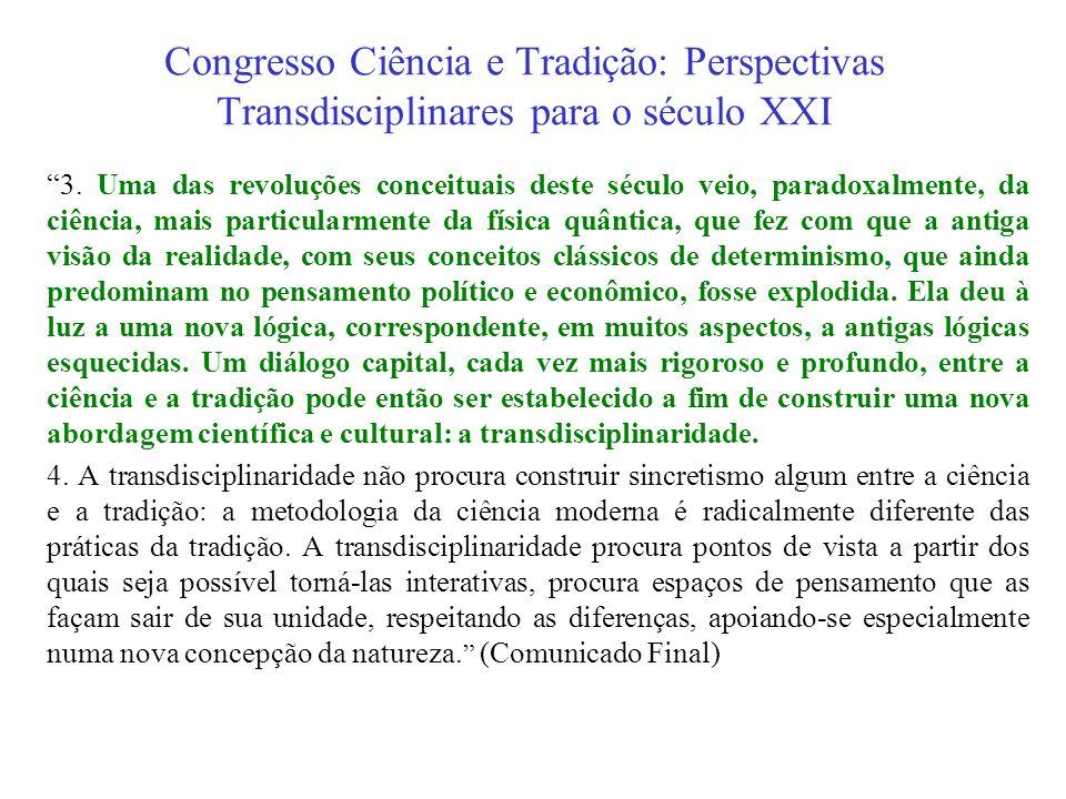 O surgimento a transdisciplinaridade Eventos marcantes: I Seminário Internacional sobre a Pluridisciplinaridade e a Interdisciplinaridade (1970). Coló