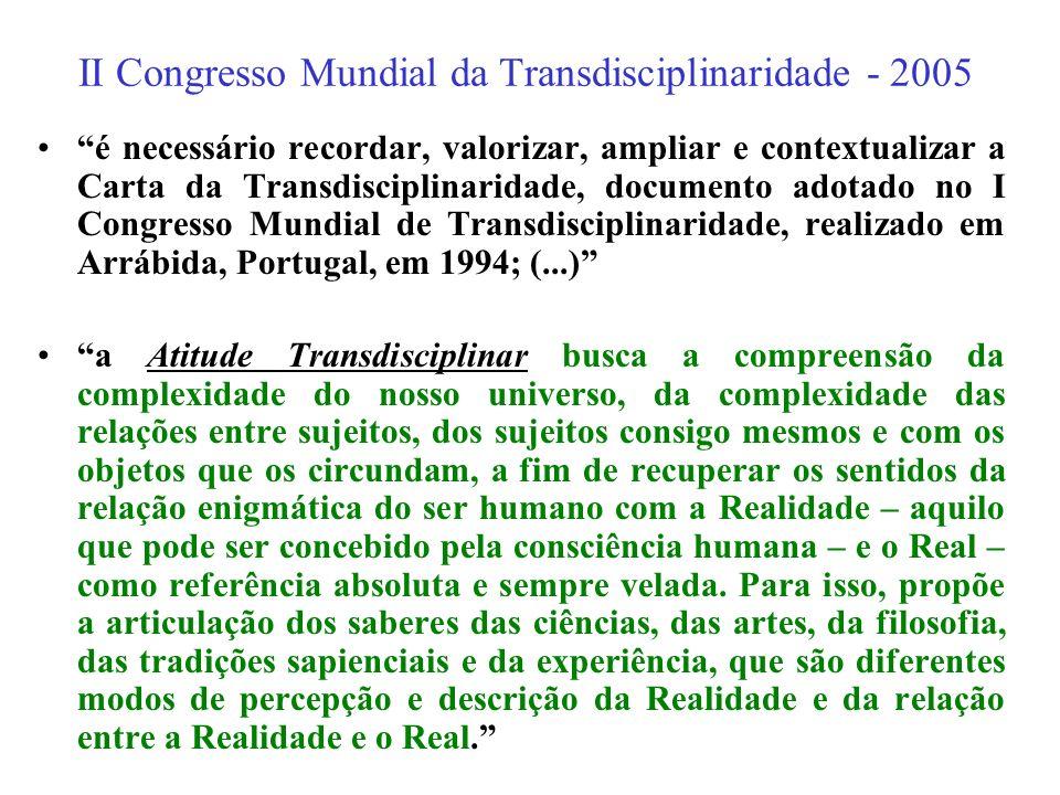 Congresso Internacional de Transdisciplinaridade - 1997 Os três pilares da transdisciplinaridade: os níveis de Realidade, a lógica do terceiro incluíd