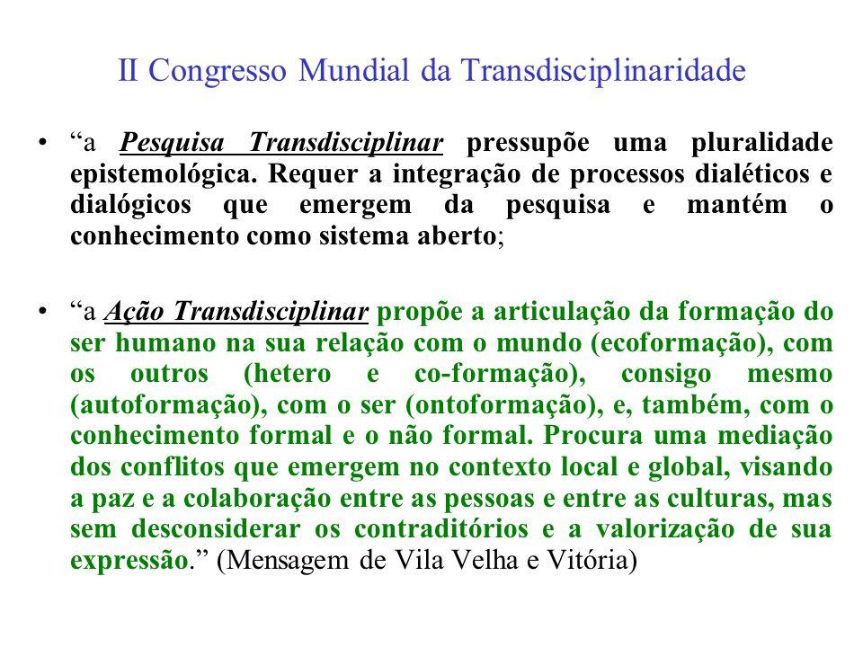 II Congresso Mundial da Transdisciplinaridade - 2005 é necessário recordar, valorizar, ampliar e contextualizar a Carta da Transdisciplinaridade, docu