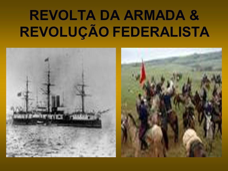 REVOLTA DA ARMADA & REVOLUÇÃO FEDERALISTA