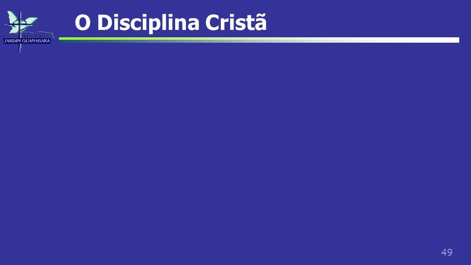 49 O Disciplina Cristã
