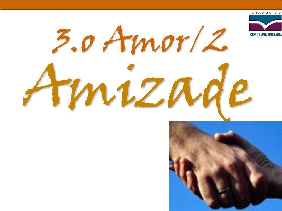 Amizade 3.o Amor/2