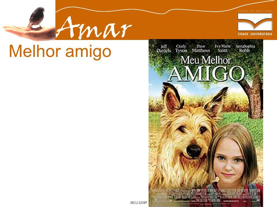 Amar IBCU 2005 © Melhor amigo