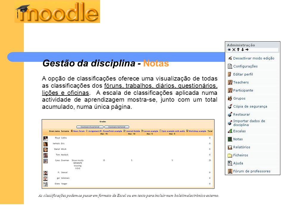 Gestão da disciplina - Notas A opção de classificações oferece uma visualização de todas as classificações dos fóruns, trabalhos, diários, questionári