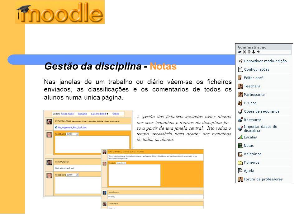 Gestão da disciplina - Notas Nas janelas de um trabalho ou diário vêem-se os ficheiros enviados, as classificações e os comentários de todos os alunos