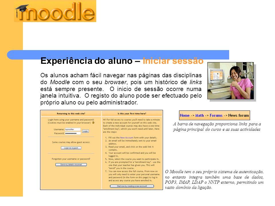 Experiência do aluno – Iniciar sessão Os alunos acham fácil navegar nas páginas das disciplinas do Moodle com o seu browser, pois um histórico de link