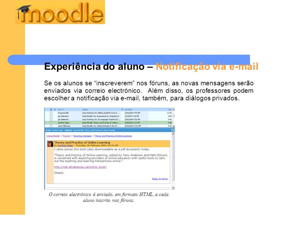 Experiência do aluno – Notificação via e-mail O correio electrónico é enviado, em formato HTML, a cada aluno inscrito nos fóruns. Se os alunos se insc