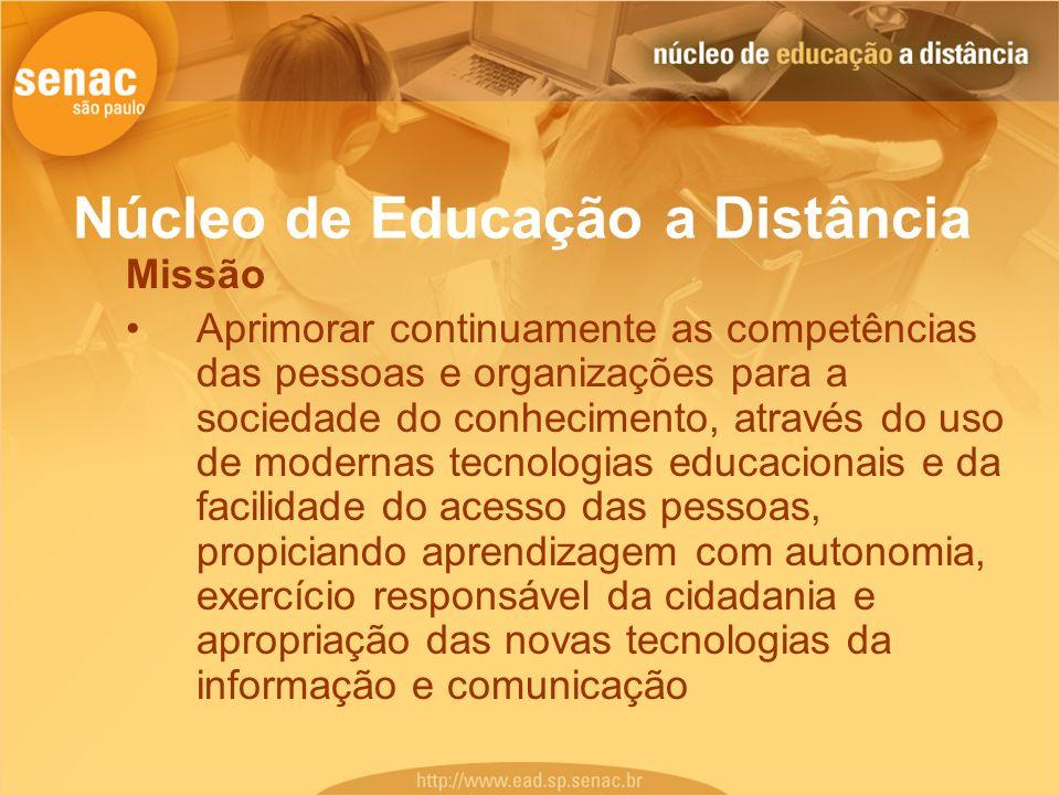 Núcleo de Educação a Distância Missão Aprimorar continuamente as competências das pessoas e organizações para a sociedade do conhecimento, através do