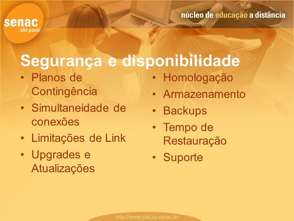 Planos de Contingência Simultaneidade de conexões Limitações de Link Upgrades e Atualizações Segurança e disponibilidade Homologação Armazenamento Bac
