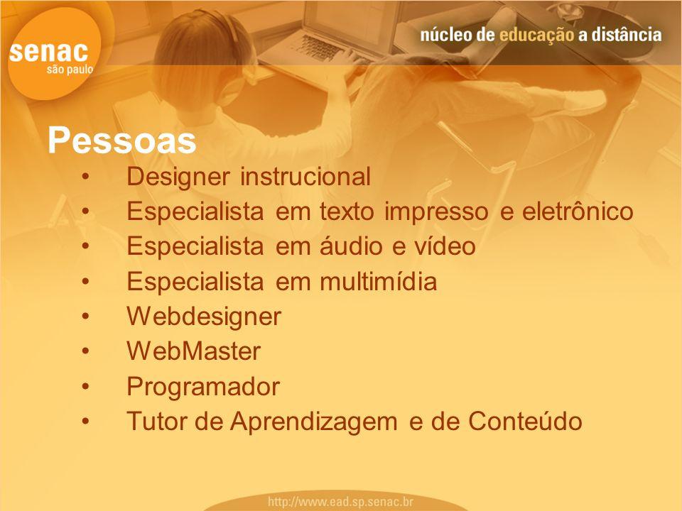 Designer instrucional Especialista em texto impresso e eletrônico Especialista em áudio e vídeo Especialista em multimídia Webdesigner WebMaster Progr