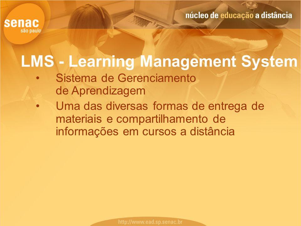 LMS - Learning Management System Sistema de Gerenciamento de Aprendizagem Uma das diversas formas de entrega de materiais e compartilhamento de inform