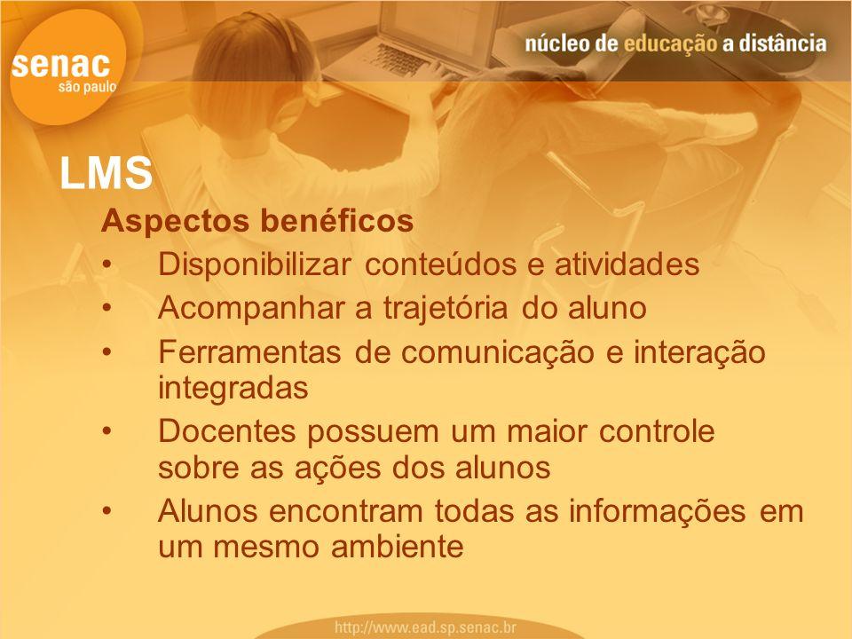 LMS Aspectos benéficos Disponibilizar conteúdos e atividades Acompanhar a trajetória do aluno Ferramentas de comunicação e interação integradas Docent