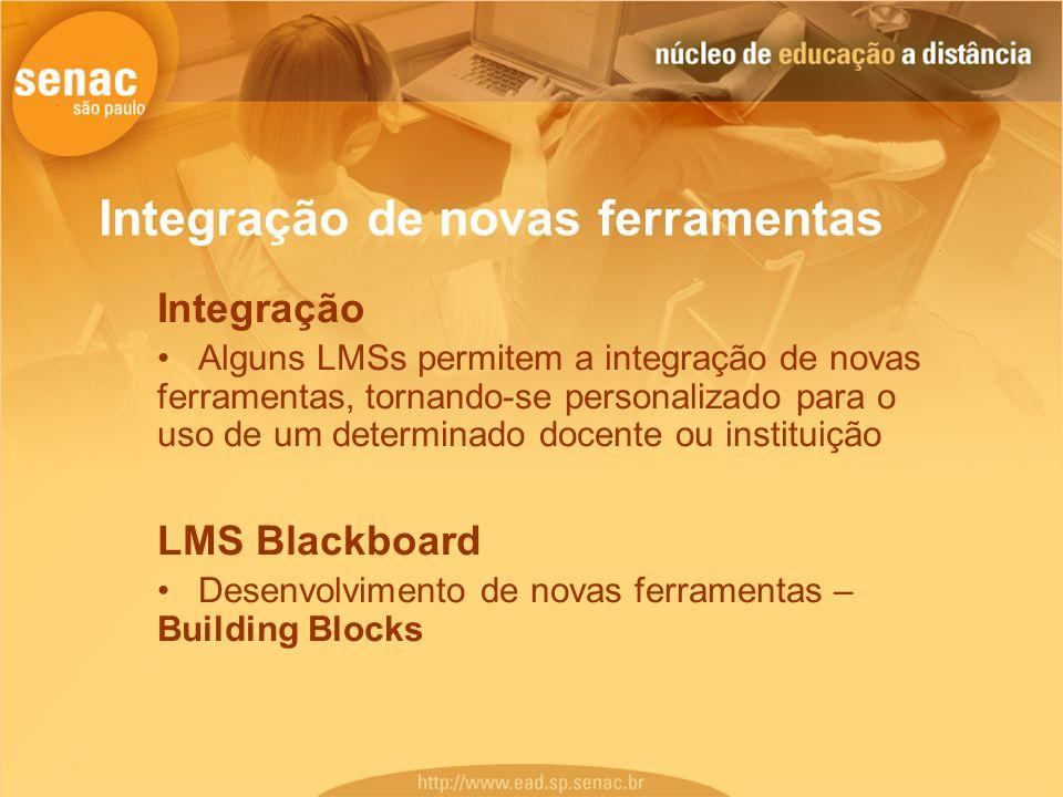 Integração de novas ferramentas Integração Alguns LMSs permitem a integração de novas ferramentas, tornando-se personalizado para o uso de um determin