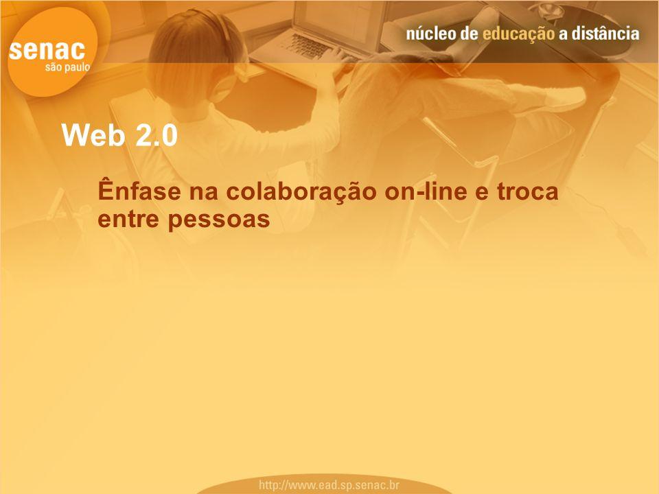 Ênfase na colaboração on-line e troca entre pessoas