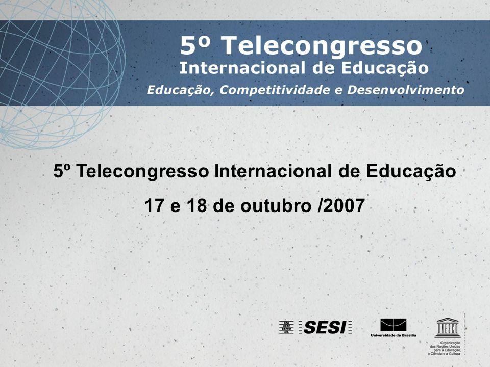 5º Telecongresso Internacional de Educação 17 e 18 de outubro /2007