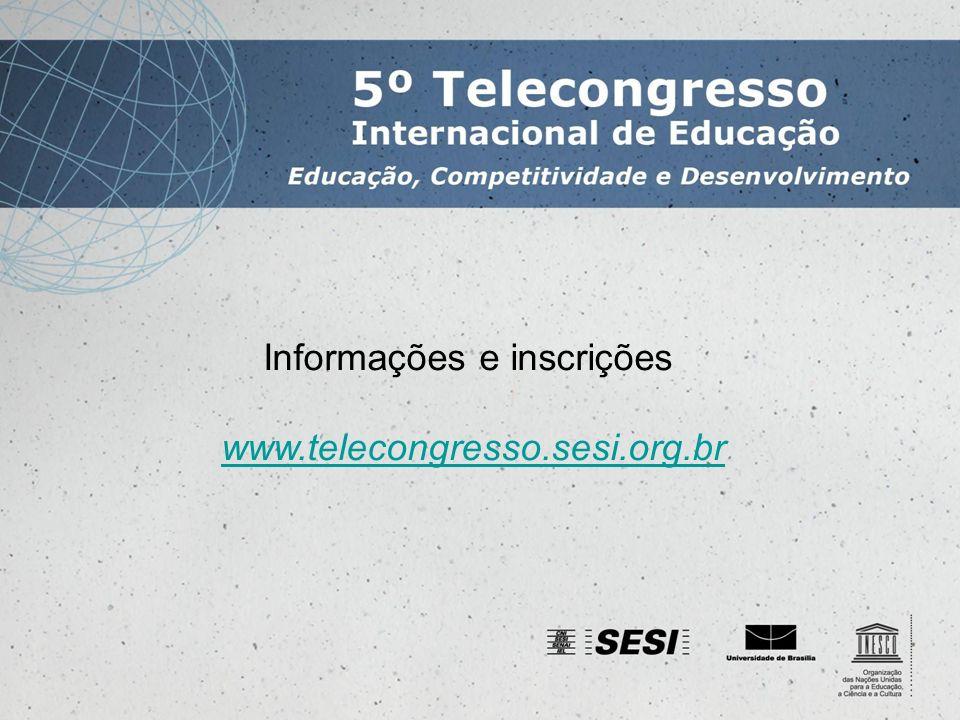 Informações e inscrições www.telecongresso.sesi.org.br