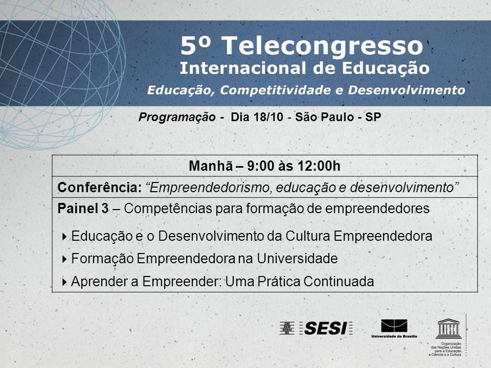Programação - Dia 18/10 - São Paulo - SP Tarde – 14:00 às 17:00h Conferência: Educação para a responsabilidade social e ecossustentabilidade Painel 4 – Responsabilidade social e educação ambiental Educação Ambiental na Educação Básica Responsabilidade Social e Ecossustentabilidade na Educação Superior Exercício da Responsabilidade Social e Formação Continuada Síntese das discussões – 17:00 às 18:00
