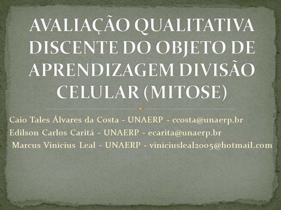 Caio Tales Álvares da Costa - UNAERP - ccosta@unaerp.br Edilson Carlos Caritá - UNAERP - ecarita@unaerp.br Marcus Vinicius Leal - UNAERP - viniciuslea