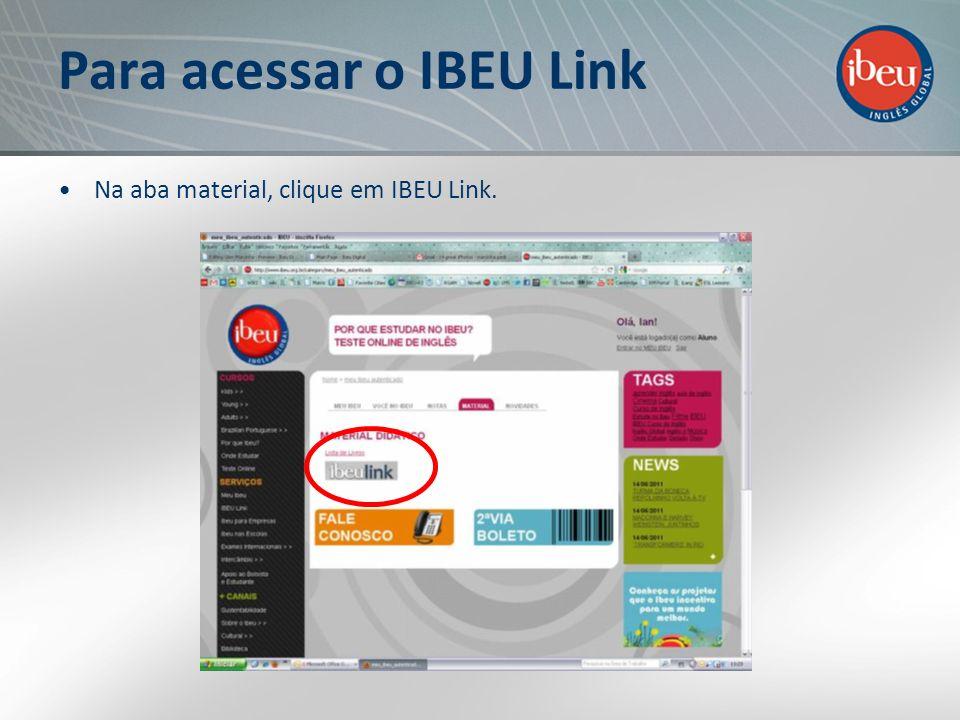 Para acessar o IBEU Link Na aba material, clique em IBEU Link.