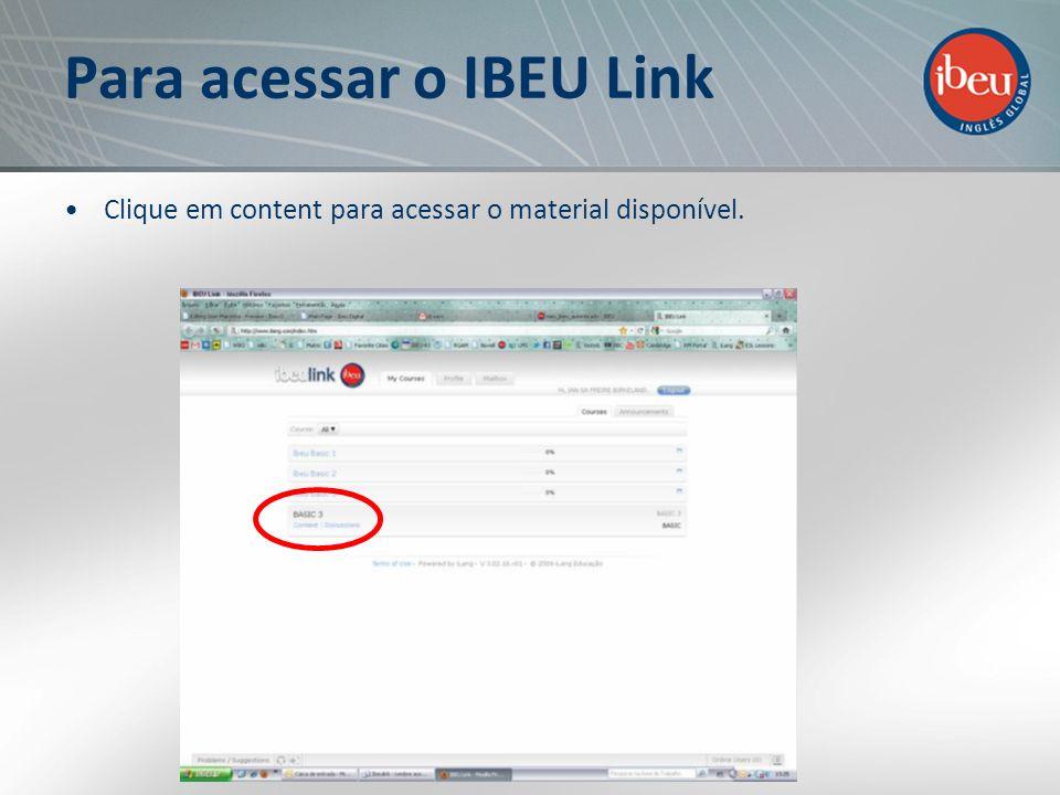 Para acessar o IBEU Link Clique em content para acessar o material disponível.