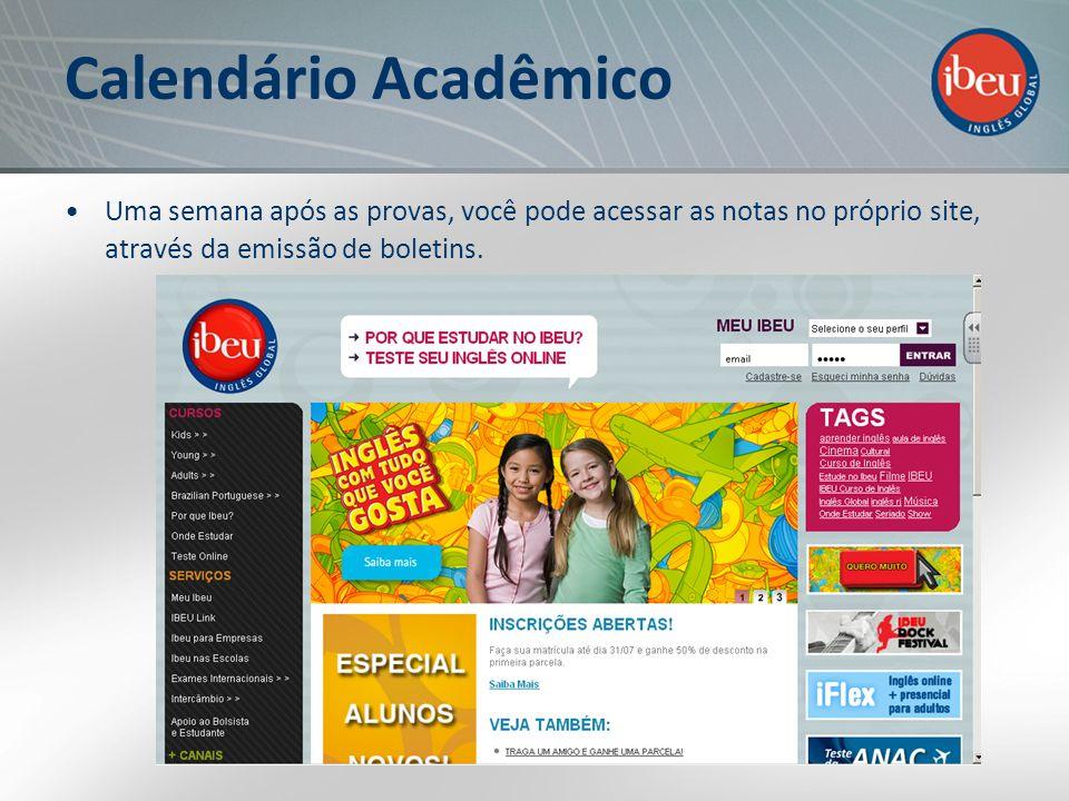 Calendário Acadêmico Uma semana após as provas, você pode acessar as notas no próprio site, através da emissão de boletins.