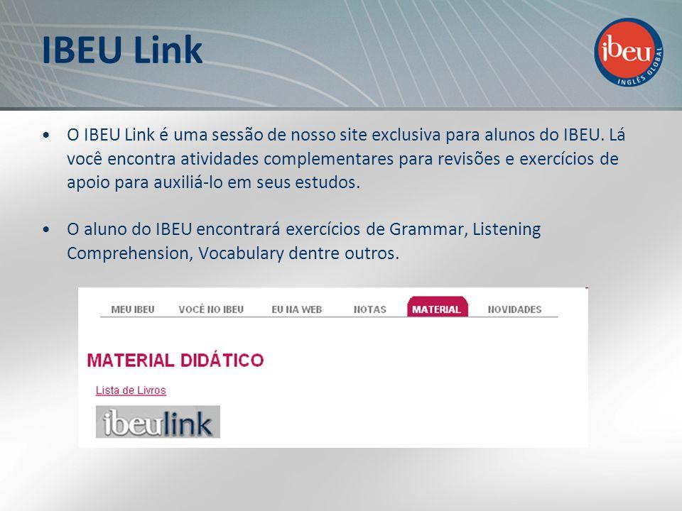 IBEU Link O IBEU Link é uma sessão de nosso site exclusiva para alunos do IBEU. Lá você encontra atividades complementares para revisões e exercícios