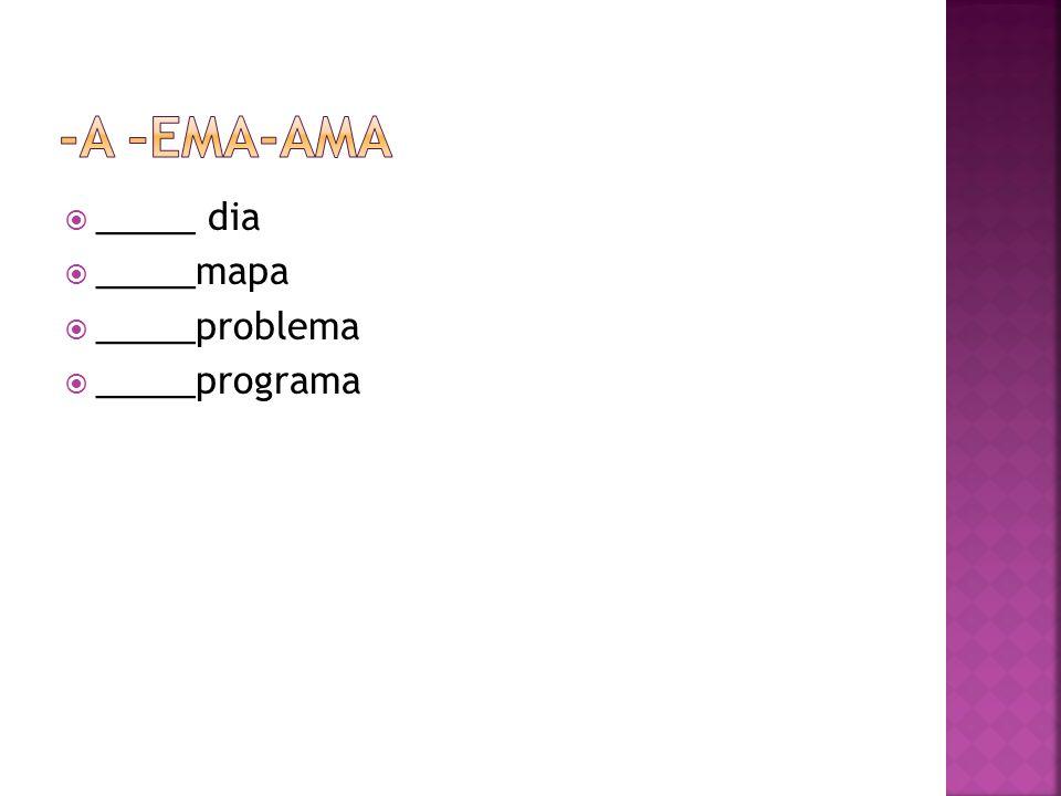 _____ dia _____mapa _____problema _____programa