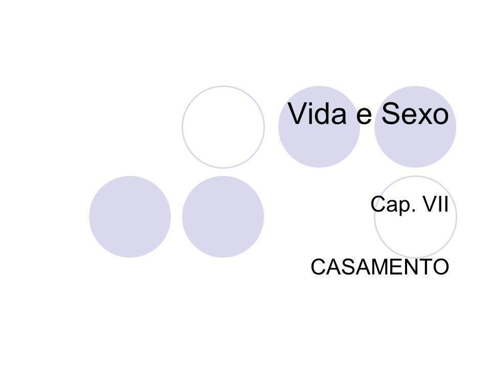 Vida e Sexo Cap. VII CASAMENTO