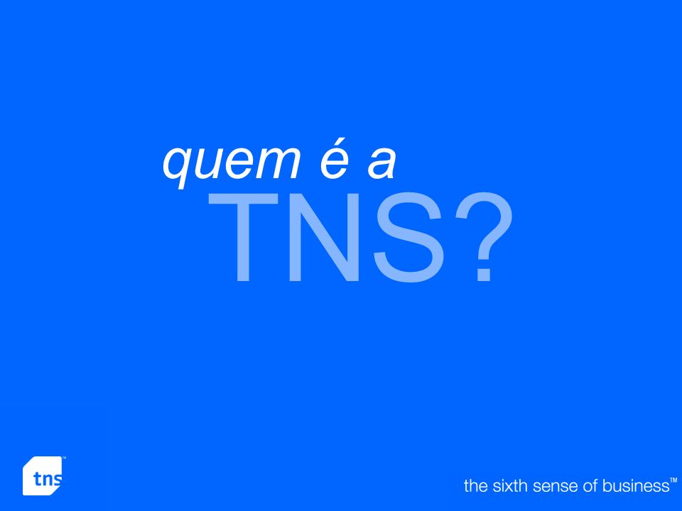 4 TNS? quem é a