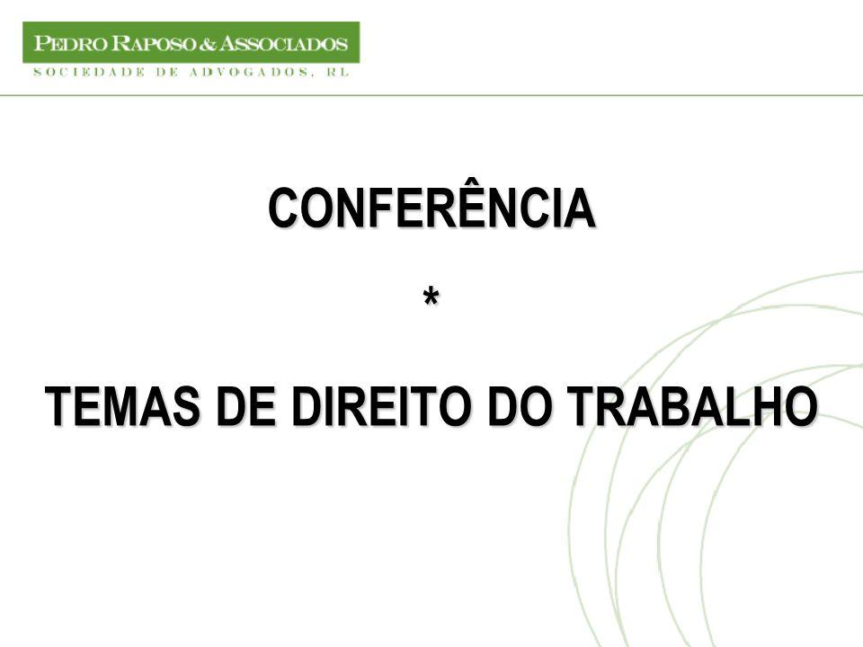 CONFERÊNCIA * TEMAS DE DIREITO DO TRABALHO