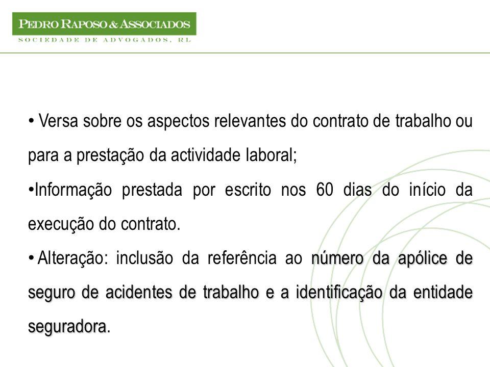 Versa sobre os aspectos relevantes do contrato de trabalho ou para a prestação da actividade laboral; Informação prestada por escrito nos 60 dias do i
