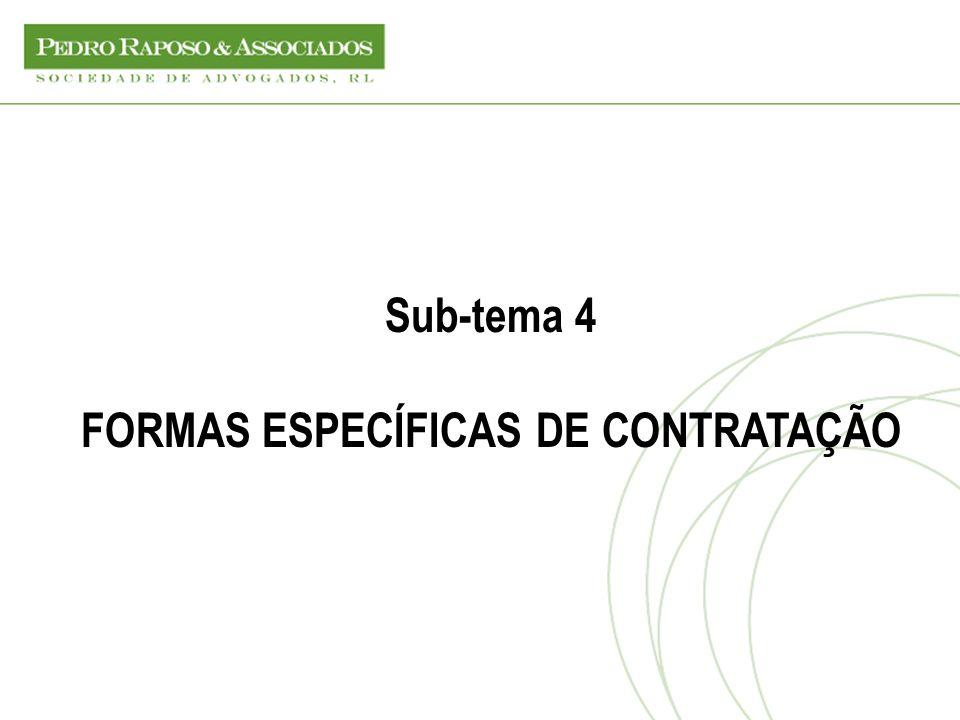 Sub-tema 4 FORMAS ESPECÍFICAS DE CONTRATAÇÃO