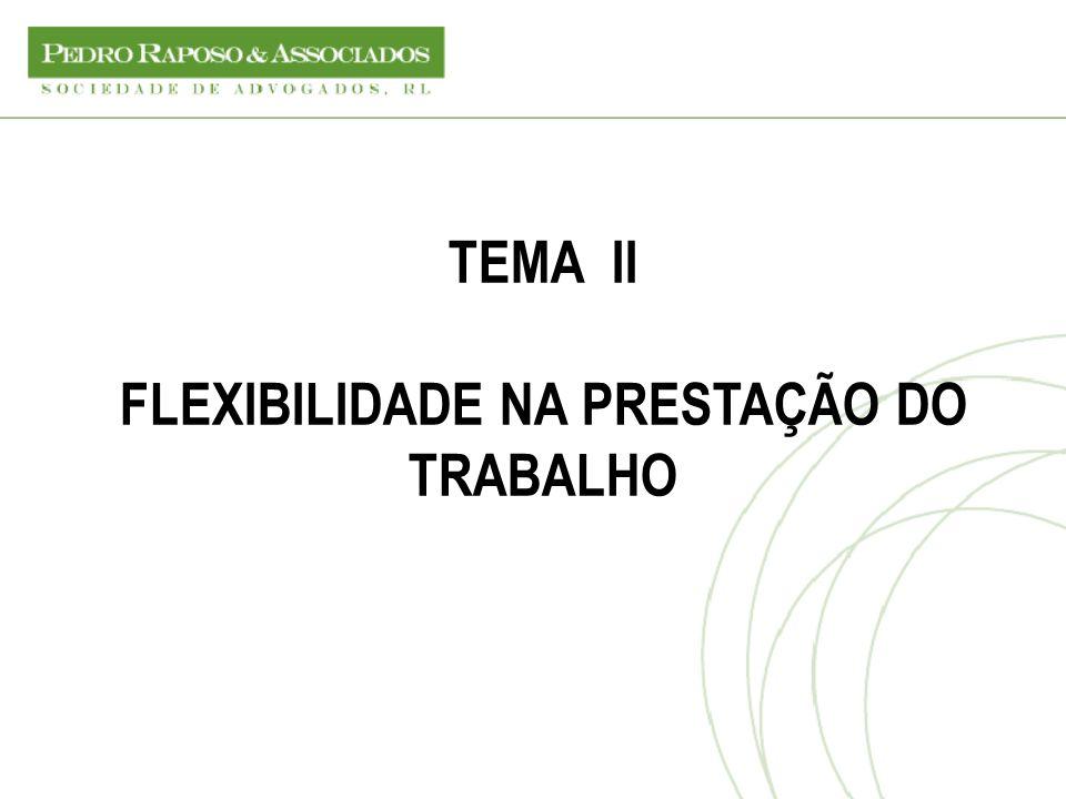 TEMA II FLEXIBILIDADE NA PRESTAÇÃO DO TRABALHO