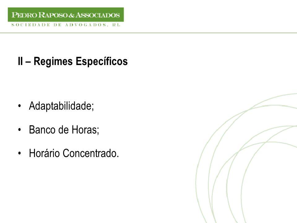 II – Regimes Específicos Adaptabilidade; Banco de Horas; Horário Concentrado.
