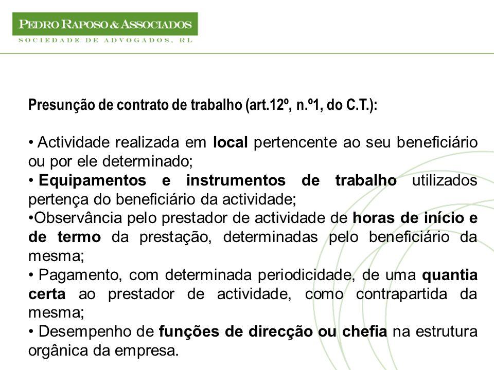 Presunção de contrato de trabalho (art.12º, n.º1, do C.T.): Actividade realizada em local pertencente ao seu beneficiário ou por ele determinado; Equi