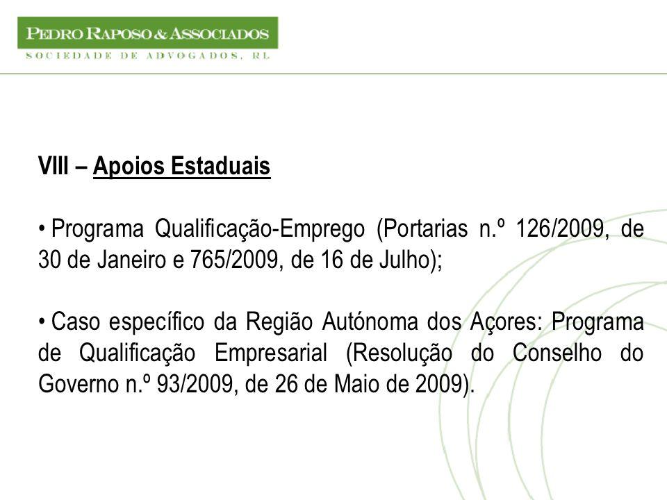 VIII – Apoios Estaduais Programa Qualificação-Emprego (Portarias n.º 126/2009, de 30 de Janeiro e 765/2009, de 16 de Julho); Caso específico da Região