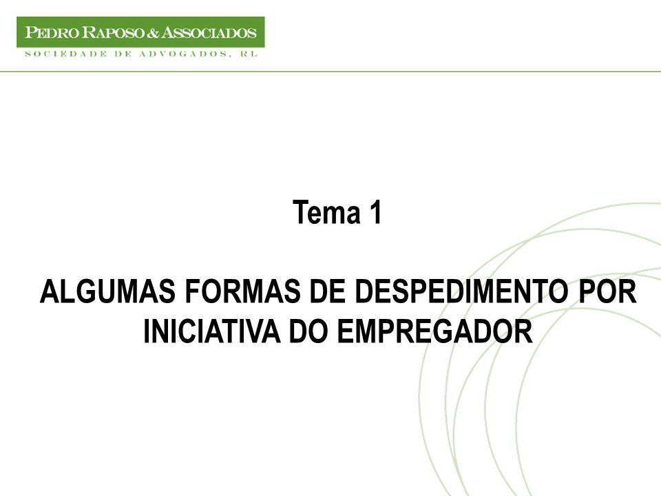 Tema 1 ALGUMAS FORMAS DE DESPEDIMENTO POR INICIATIVA DO EMPREGADOR