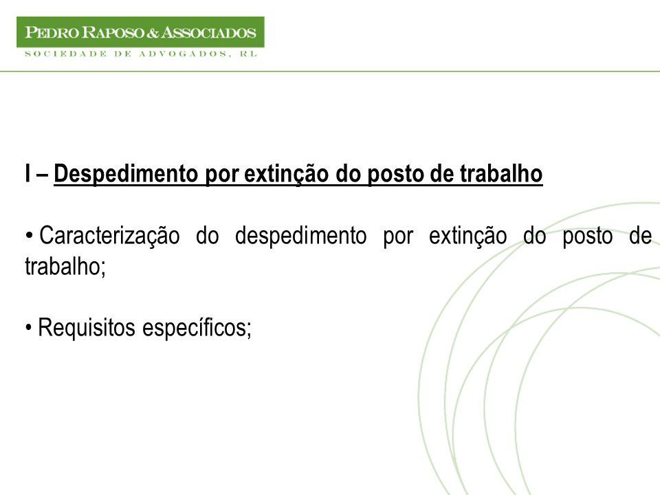 I – Despedimento por extinção do posto de trabalho Caracterização do despedimento por extinção do posto de trabalho; Requisitos específicos;